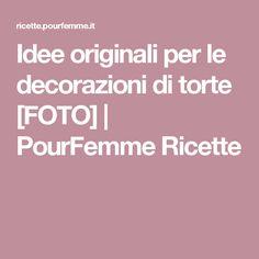 Idee originali per le decorazioni di torte [FOTO] | PourFemme Ricette
