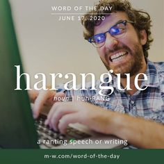 'Harangue' is the #wordoftheday . #language #languagelearning #merriamwebster #dictionary Vocabulary Building, Vocabulary Words, Merriam Webster, Writers Write, Word Of The Day, Idioms, Some Words, English Language, Mirrored Sunglasses