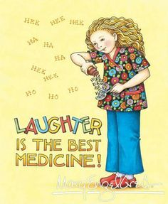 Mary Engelbreit laughter best medicine                                                                                                                                                     More