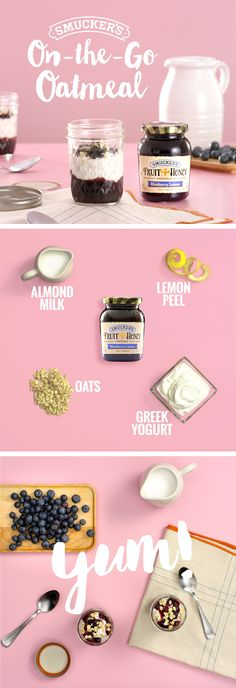 This easy, on-the-go breakfast can be made the night before with four simple ingredients and Smucker's Fruit & Honey Blueberry Lemon Fruit Spread.   Ingredients: Almond milk, Greek yogurt, Oats, Lemon peel, Smucker's Fruit & Honey Blueberry Lemon Fruit Spread