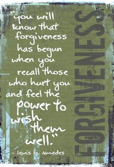 Forgiveness...Always and always wish them well.  Done and Done. : )