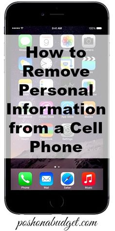 How to Remove Personal Information from a Cell Phone