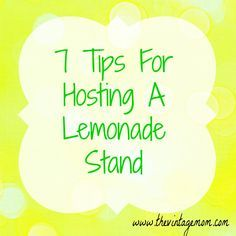 7 Tips for Hosting a Lemonade Stand - National Lemonade Days - The Vintage Mom