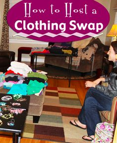 Host a clothing swap party with your friends to get a fresh closet.