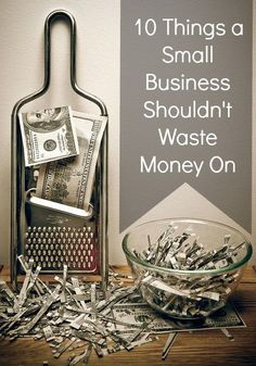 10 Things a Small Business Shouldn't Waste Money On @Thinking Outside The Sandbox