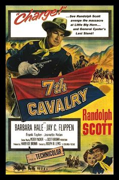 SEVENTH CAVALRY (1956) - Randolph Scott - Barbara Hale - Jay C. Flippen - Frank Faylen - Jeannette Nolan - Harry Carey Jr. - Produced by Harry Joe Brown - Directed by Joseph H. Lewis - Columbia - Movie Poster.