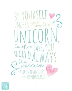Always Be A Unicorn Inspirational Art Print. Alice's Adventure in Wonderland…