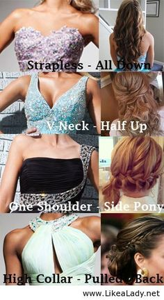 "It's O.K. to break the rules here, but here is a good guide for ""How to wear your hair with certain necklines"" Types Of Dresses, Different Dresses, Different Types Of Curls, Homecoming Dresses, Homecoming Hairstyles, Homecoming Ideas, Easy Prom Hairstyles, Homecoming Nails, Hairstyles With Strapless Dress"
