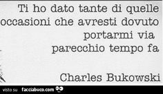 Charles Bukowski, What U Want, The Ugly Truth, Stop Thinking, My Person, Pablo Neruda, Words Quotes, Sentences, Thoughts