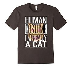 "I'm Really A Cat Costume T-Shirt - Funny Tee - Calling all Cats (& those who Love Cats). Let everybody know you're wearing your Human Costume, with this ""Human Costume: I'm Really A Cat"" T-Shirt. Also makes Great Gift Idea for Children & Adults who love Cats Human Costume T-Shirt features distressed text ""Human Costume – I'm Really A Cat"" with Cat overlay. Sure to be a Meeow-ing success if bought as a gift. T-Shirts desi"