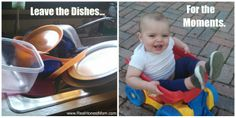Leave the dishes...for the moments. Choosing not to be a #supermom so you can enjoy the little things.