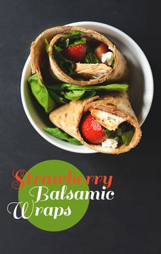 Strawberry Balsamic   Goat Cheese Salad Wraps
