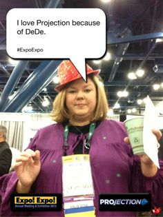 I love Projection because of DeDe. #ExpoExpo