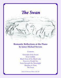 The Swan - Romantic Reflections At The Piano By James Michael Stevens Digital Sheet Music, Piano Sheet Music, Swan, Reflection, Romantic, Writing, Swans, Romantic Things, Piano Music