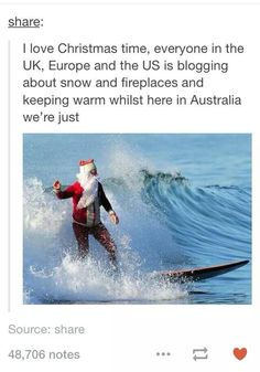 Ocean waves surfing Santa Claus, Merry Christmas, Same here in Hawaii. It's exactly the same as every other day, except slightly more rain. SO WOOP WOOP Best Of Tumblr, My Tumblr, Tumblr Funny, Funny Memes, Funny Cute, The Funny, Stupid Funny, Hilarious, Funny Stuff
