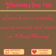 #Mission4Joy #10 - Learn from a mistake, course correct, and move on. #KeepMoving via @feedingjoy
