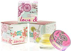 Love & Toast!  That Cherry Lemonade Lip Balm is superb...