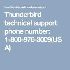 Thunderbird technical support phone number: 1-800-976-3009(USA)