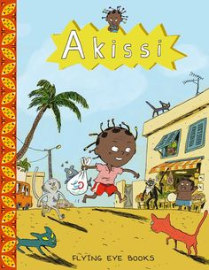 Akissi by Marguerite Abouet, illustrated by Mathieu Sapin.