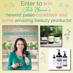Head to PaleOMG for a chance to win an early copy of Juli Bauer's Paleo Cookbook and organic beauty products!!