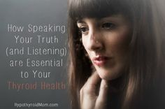How Speaking Your Truth (and Listening) are Essential to Your Thyroid Health