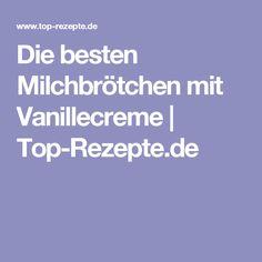 Die besten Milchbrötchen mit Vanillecreme | Top-Rezepte.de
