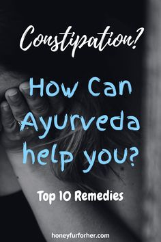 If you are tired of constipation then Ayurveda can help you. Here are the Top 10 For Ayurveda, Ayurvedic Healing, Ayurvedic Diet, Ayurvedic Recipes, Ayurvedic Remedies, Natural Cough Remedies, Ayurvedic Herbs, Ayurvedic Medicine, Healing Herbs