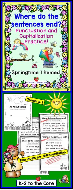 Give your students sentences with no punctuation or capitals. Their job is to figure out where the sentences end, edit the sentences, and then rewrite them with correct capitalization and punctuation, as well as neat handwriting. The pages together tell a simple story of springtime.