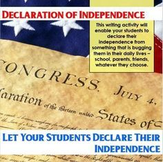 This is your students' opportunity to declare their independence from something that bugs them. Modeled after the actual Declaration of Independence, students can try to free themselves of parents or school rules or paying taxes at the mall. I'm sure a te