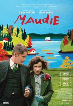 Maudie (2016) ... Canadian folk artist Maud Lewis (Sally Hawkins) falls in love with a fishmonger (Ethan Hawke) while working for him as a live-in housekeeper. (05-Apr-2017)