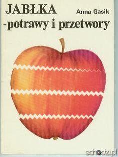 Jabłka - potrawy i przetwory - Anna Gasik - Schodzi.pl