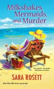 Milkshakes, Mermaids, and Murder (Kensington 10/13) - Ellie Avery #8 Looks like I have to put this on my soon to read list.   Too many books, not enough time