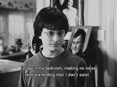 I'll be in my bedroom, making no noise and pretending that I don't exist.