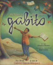 My Name Is Gabito/Mi Llamo Gabito: The Life of Gabriel Garcia Marquez/La Vida De Gabriel Garcia Marquez (English, Multilingual and Spanish Edition)