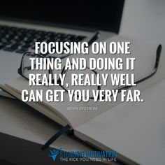 The key is to stay focused on your goals. Most people jump from one opportunity to another and then they wonder why they are not successful.