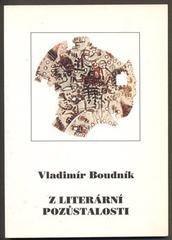 BOUDNÍK, VLADIMÍR: Z LITERÁRNÍ POZŮSTALOSTI. - 1993.