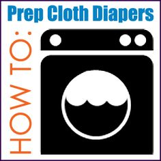 How to Prep Cloth Diapers, and DIY recipe for cloth-safe detergent