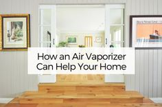 How an Air Vaporizer Can Help Your Home