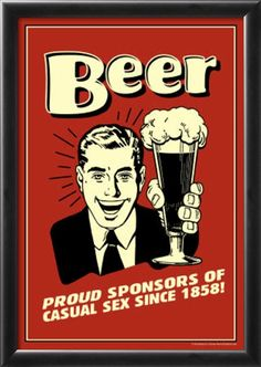 Beer Proud Sponsor Of Casual Sex Funny Retro Poster Prints at AllPosters.com