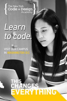 Code is the language of the 21st century. Every device speaks it. Our Web Development Intensive will teach you how to think with it, and change how you see the world. Click to learn about our DC campus.