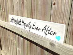 And They Lived Happily Ever After  Hand by SugarKoatedSigns, $20.00
