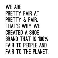 We are pretty fair at Pretty&Fair. Shopping isn't only about what you wear, it's also about where it comes from. So wouldn't it be great to wear a brand that helps to build the world?  We definitely think so! 🌍  Our shoes are made in Portugal in a small family-owned factory, where people work normal hours for a proper salary. Fair to people, fair to the planet is our goal.  #striveforgreatness .  #sustainable #ecologic #fair #prettyfair #ethicalfashion #green #ecofashion #shoes #vegan…