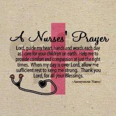a nurse's prayer. For my sweet nurse daughters Nurse Love, Rn Nurse, Nurse Humor, Nurse Stuff, Medical Humor, Medical Assistant, Nursing Tips, Nursing Notes, Funny Nursing