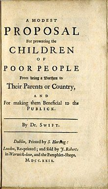 SATIRE - Jonathan Swift, A Modest Proposal In summation; a straight faced satirical essay proposing the purchase and consumption of impoverished children to feed the rich and ease the financial strains of the poor. Satire, Caricature Examples, Music Essay, Modest Proposal, Books To Read Before You Die, Hidden Agenda, Jonathan Swift, British Literature, Proposal Example