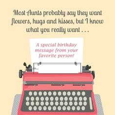 A special birthday wish for my favorite aunt! Happy Birthday Aunt, Special Birthday Wishes, Birthday Wishes For Myself, Happy Birthday Images, Birthday Messages, Perfect Image, Favorite Person, Thankful, Sayings