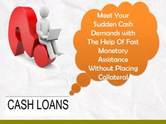 Cash Loans- Get Rid Of Sudden Fiscal Issue with Effortless Manner! Cash Loans Online, Quick Cash, Free Cash, Manners, The Help, How To Apply