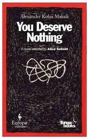 Alexander Maksik - You Deserve Nothing