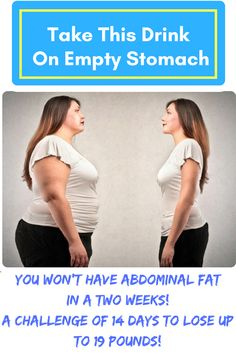 Take This Drink On Empty Stomach And You Won't Have Abdominal Fat In a Two Weeks! A Challenge of 14 Days to Lose Up to 19 Pounds!