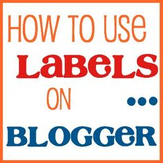 Blogging: Labels, Tags & Categories
