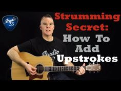 Strumming Pattern Tips: The Secret to Adding Upstrokes. Beginner Guitar Lesson - YouTube